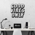 Good vibes only: металлическое слово на стену