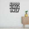 Good vibes only: металлическая надпись на стену